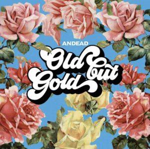 """""""Old but gold"""", il quinto lavoro in studio degli Andead"""