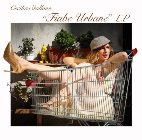 Fiabe urbane il nuovo EP di Cecilia Stallone