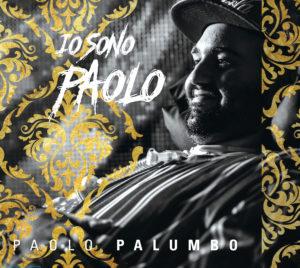 """""""Io sono Paolo"""" il nuovo singolo di Paolo Palumbo"""