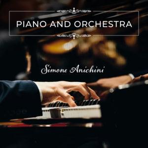 """Simone Anichini dal 21 febbraio esce in digitale """"Piano and Orchestra"""""""