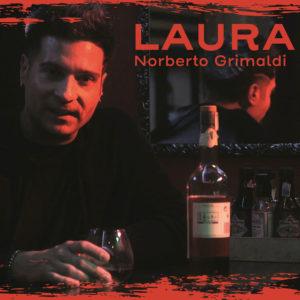 """""""Laura"""" il nuovo singolo di Noberto Grimaldi. Online il video"""