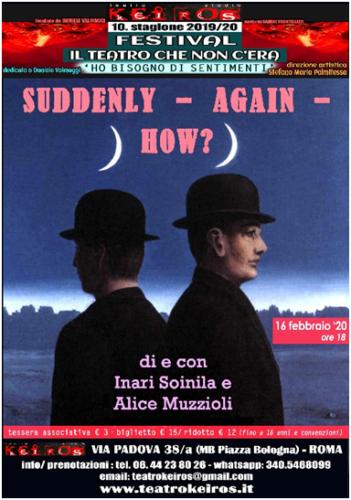 Suddenly – Again – Now? di e con Inari Soinila e Alice Muzzioli al Teatro Studio Keiros di Roma