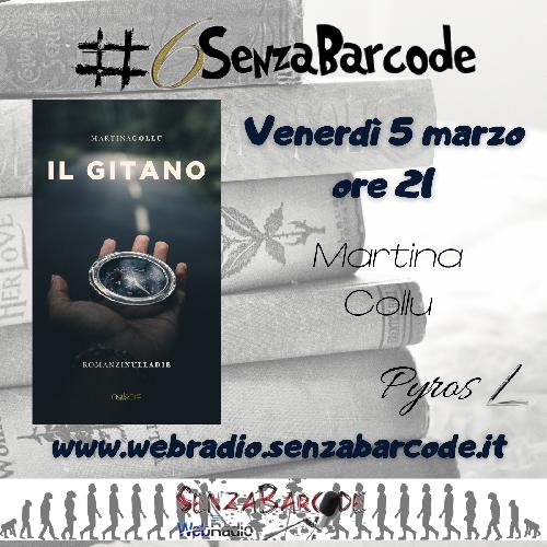Nell'ambito della Rassegna letteraria, #6SenzaBarcode online, venerdì 5 marzo, ore 21 arriva Il gitano di Martina Collu.