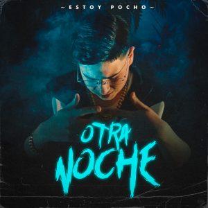 """Estoy Pocho: fuori """"Otra Noche"""", il suo nuovo singolo"""
