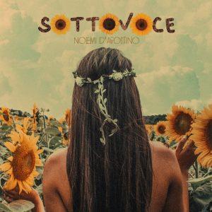 """""""Sottovoce"""" è il nuovo singolo di Noemi D'Agostino"""