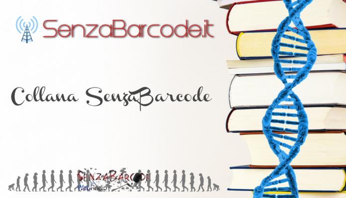 SenzaBarcode, una nuova realtà di promozione. Politica, cronaca, cultura, spettacolo. Una WebRadio e una collana editoriale.